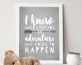 Instant Download - I knew when i met you an adventure was going to happen - 5x7 & 8x10 Art Print - Winnie the Pooh quote - Nursery - child