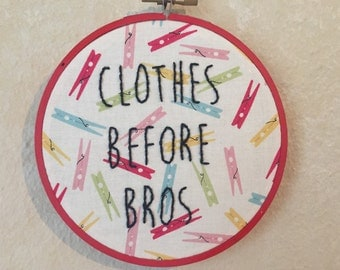Clothes Before Bros Embroidery Hoop Wall Art