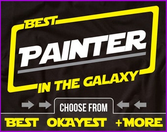 Best Painter In The Galaxy Shirt Painter Shirt Gift For Painter