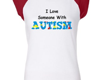 I Love Someone with Autism Women's Raglan T-Shirt