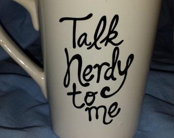 Talk nerdy to me coffee mub