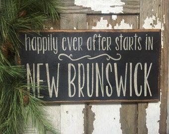 Happily Ever After Starts In New Brunswick rustic wood sign made in Canada by Prim Pickins