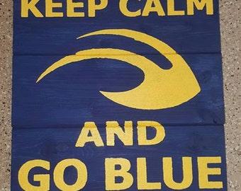 Keep Calm And Go Blue Wood Sign