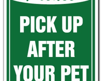 Please Pick Up After Your Pet No Dog Poop Sign Signs