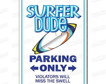 SURFER DUDE Novelty Sign gift surfboard surf ocean boy wax beach bum sun fun