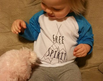 Free Spirit Shirt - Free Spirit - Teepee - Girls Shirt - Boys Shirt - Kids Shirt - Baby Girls Shirt - Baby Boy Shirt - Raglan Shirts