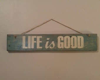 Wall Decor - Life is Good Hanging Sign