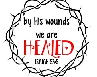 His Wounds SVG//Easter//Christian SVG//Bible Verse SVG