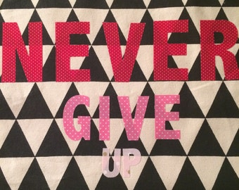 Never Give Up Canvas Bag