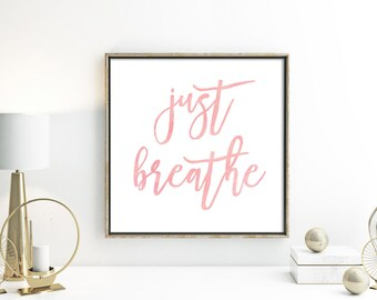 Pink Just Breathe Watercolor Typography Instant Download Digital Art Gallery Wall Print