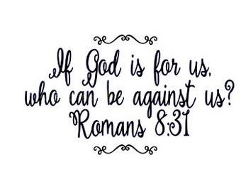Romans 8:31 if God is for us  SVG Cut file  Cricut explore filescrapbook vinyl decal wood sign cricut cameo Commercial use