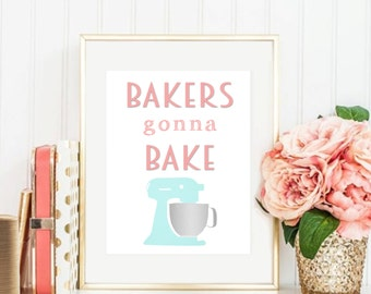 Bakers Gonna Bake Kitchenaid Mixer Kitchen Art -- Funny Baking Gift -- Digital File -- Instant Download
