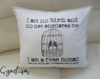 Jane Eyre - I'm no bird - handprinted pillow case