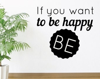 If Want To Be Happy | Quotes Words Inspirational Motivational Goals Life Office Gym Café | Removable Vinyl Wall Sticker