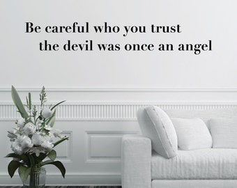 Be Careful Who You Trust Home Wall Decal Sticker VC0145