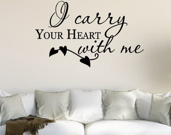 I Carry Your Heart Home Wall Decal Sticker VC0109