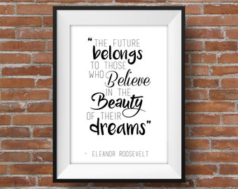 Those Who Believe In The Beauty Of Their Dreams - Printable Wall Art - Typographic Digital Print - Motivational Quote