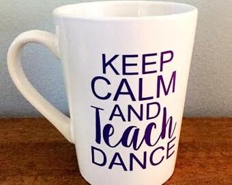 Keep Calm and Teach Dance