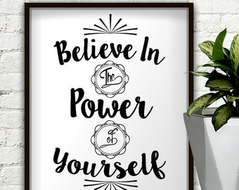 Believe In The Power Of Yourself, Believe In Yourself, Believe In Your Selfie, Inspirational Quote, Inspirational, Motivational Wall Decor