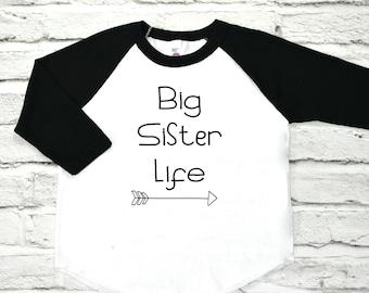 SALE! BIG SiSTER Life, Big Sister, Big SIster Graphic Tee, Big Sister Little Sister, Sibling Shirts, Family T-Shirts, TS-113