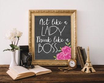 Act like a Lady Think Like a Boss Printable Wall Art