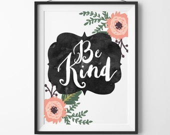 Be Kind Quote Print, Floral Wall Art
