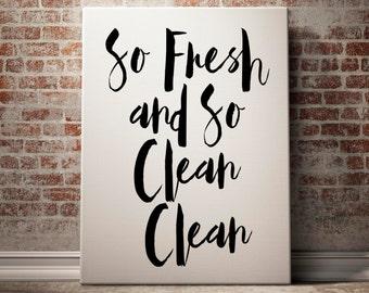 So Fresh And So Clean Clean, Bathroom Decor, Funny Bathroom Print, Funny Bathroom Poster, Bathroom Printable, Bathroom Art Print, Typography