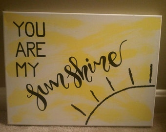 You Are My Sunshine painted canvas