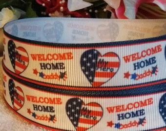 3 yards,  6/8' grosgrain ribbon welcome home daddy design