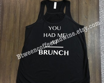 Brunch Tank Top, You Had Me At Brunch, Racerback Tank, Workout Tank, Work Out Shirt, Soft Fitness Gear,