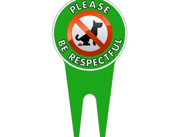 "No Dog Pooping ""Please Be Respectful"" Yard Sign"