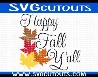 Happy Fall Y'all Autumn Design, SVG DXF EPS Format, Files for Cutting Machines Cameo or Cricut Fall Autumn Happy Fall Y'all Cutting File