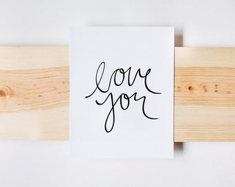 Love You Print, I Love You Print, Home Print, Wall Art, Farmhouse Print, INSTANT DOWNLOAD