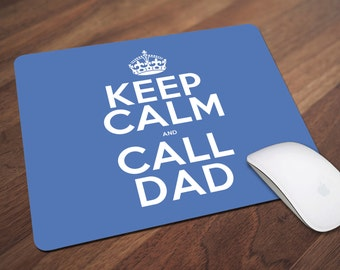 Keep Calm Mouse Pad, Keep Calm and Call Dad Mouse Pad, Office Gift, Co-Worker Gift, Boss Gift, Student Gift