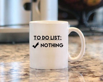 "11 oz. Ceramic Mug ""To Do List: Nothing""  Retirement Gift, Coffee Mug Gift"