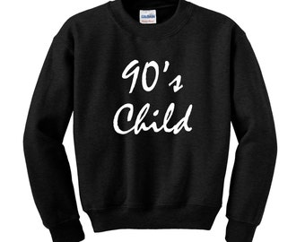 Personalised Slogan Sweatshirt / Jumper Custom NINETIES CHILD Birthday Present