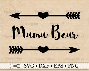 Mama Bear SVG File, Mama Bear with Arrows, Mama Svg, Png, Eps, Dxf Files, Mom Clipart, Mamma Bear, Arrows SVG, Silhouette Studio, Cricut