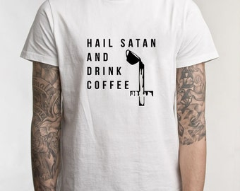 Hail Satan and Drink Coffee