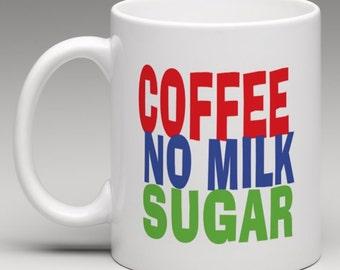 How you like it - Coffee No Milk Sugar - Novelty Mug