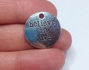 1 Believe in love Antique Silver circle charm
