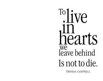 Sympathy Card. To live in hearts we leave behind is not to die. Thomas Campbell. modern, digital printable, black typography