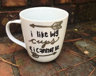 I Like Big Cups Coffee Mug/ Coffee Lovers / Coffee Humor/ Hand Drawn and Cured Mug/ One of a Kind