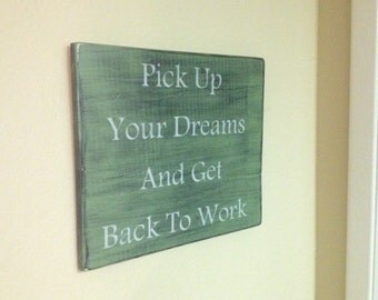 "Wooden sign shabby chic rustic ""Pick up your Dreams"""