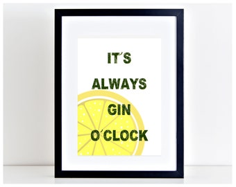 It Always Gin O'Clock Gin Poster Gin and Tonic Photo Inspirational Gin Print Home Decor Typography Art Printable Gift Present PP118