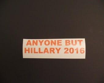 Anyone But Hillary 2016 vinyl decal sticker