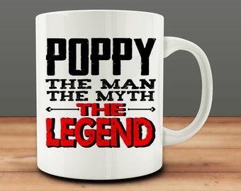 Poppy The Man The Myth The Legend mug, funny poppy mug (M106)