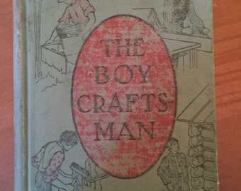 The Boy Craftsman by A. Neely Hall - August 1905 Edition - Antique Book