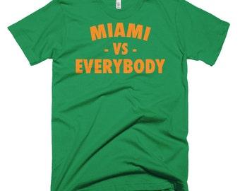 Miami Vs Everybody, Miami Hurricanes, Everybody Shirts, Vs Everybody Shirt, Vs Everybody T Shirt, Miami T Shirt, Miami Tee Shirt