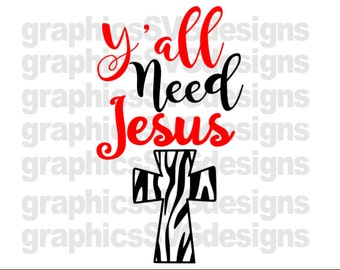 Y'all Need Jesus SVG File For Cricut and Cameo DXF for Silhouette Studio Jesus svg, Girl svg, Women svg