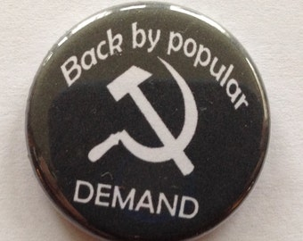 """Pack Back By Popular Demand Hammer and Sickle 1.25"""" Pinback and MAGNET, communist, commie,  FREE SHIPPING domestic"""
